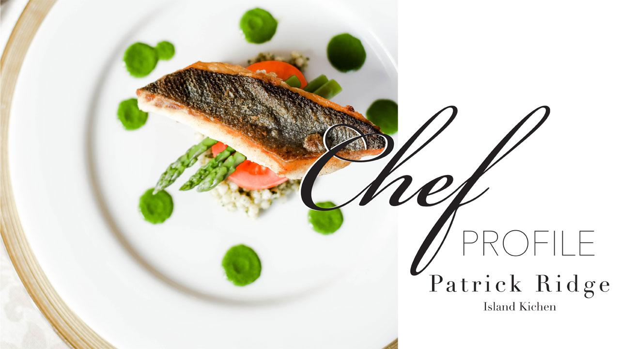 Patrick Ridge from Island Kitchen - Chef Profile - Nantucket ...
