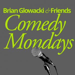 Brian Glowacki & Friends Comedy Night